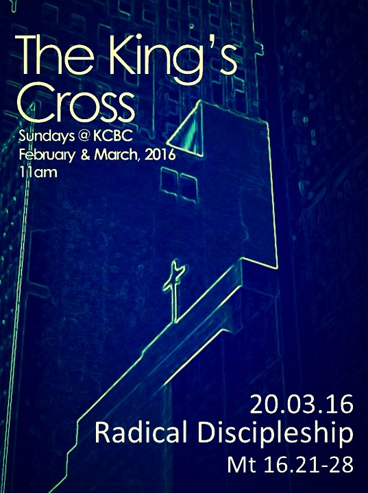 Radical Discipleship     THE KING'S CROSS