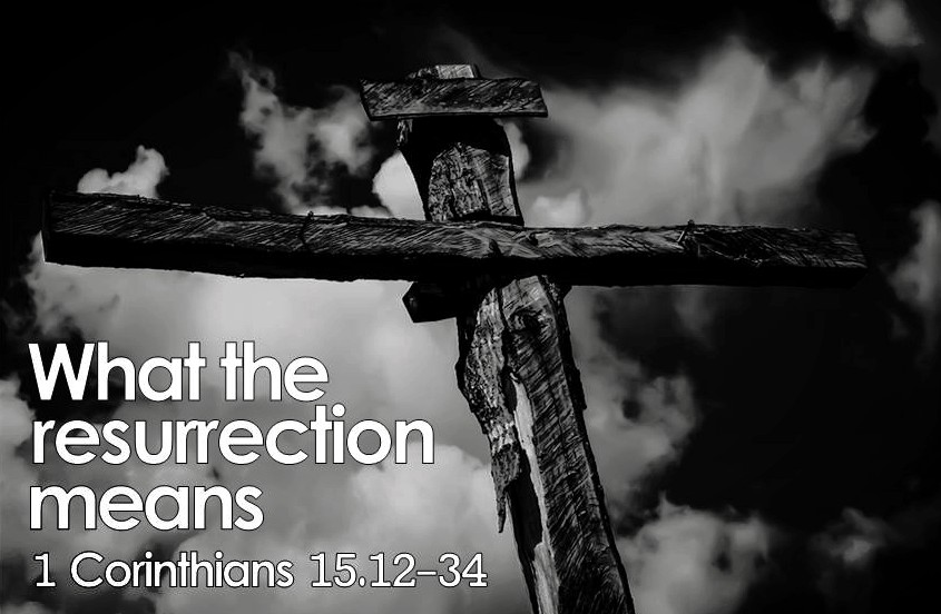 You are currently viewing What The Resurrection Means Part 1