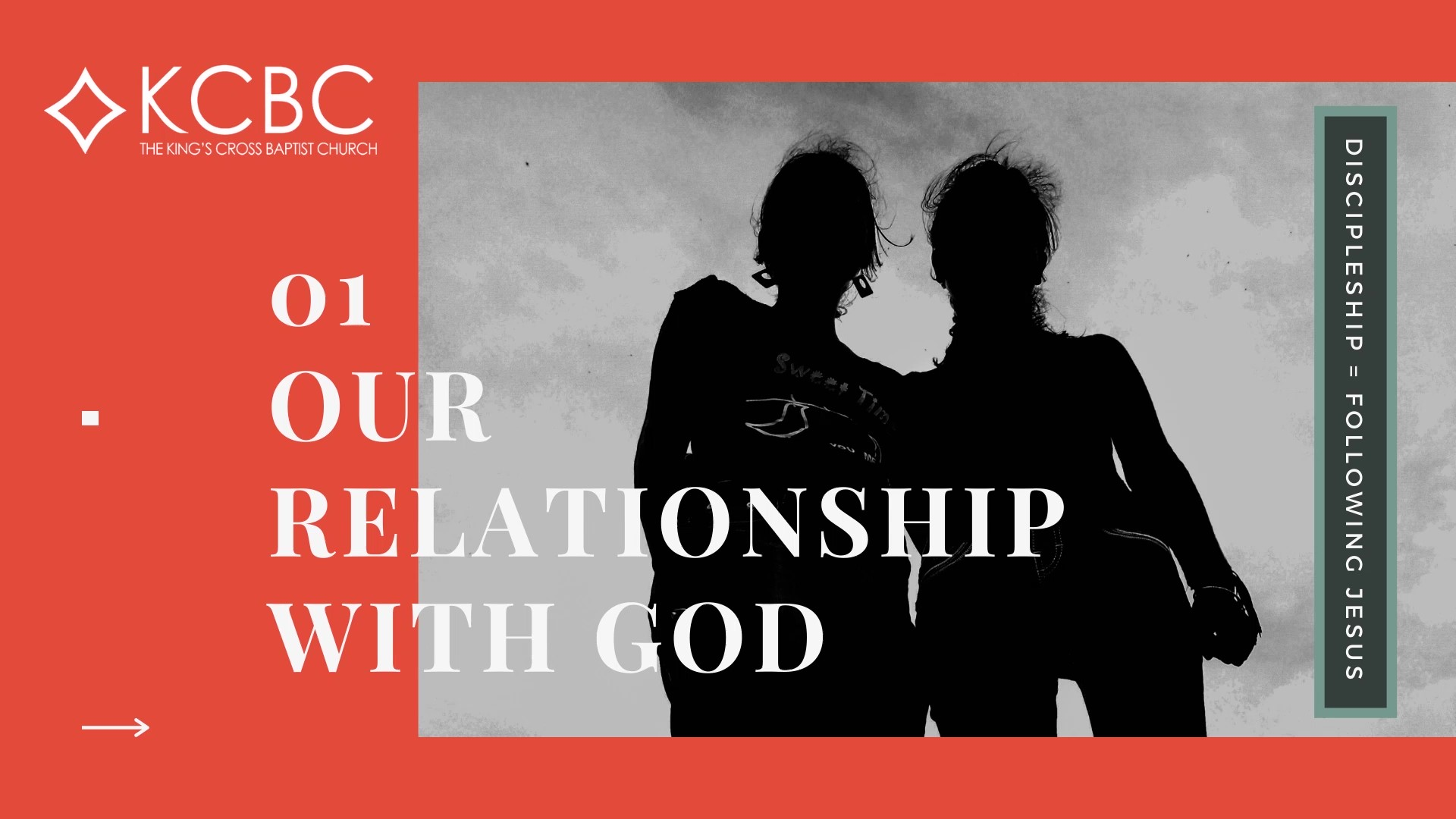 Discipleship Service Part 1: Our Relationship with God – KCBC Sunday Morning Message