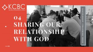 Read more about the article Discipleship Part 4: Sharing Our Relationship with God – KCBC Sunday Message – 31 January 2021